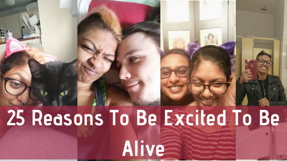 25 Reasons To Be Excited To Be Alive(1)