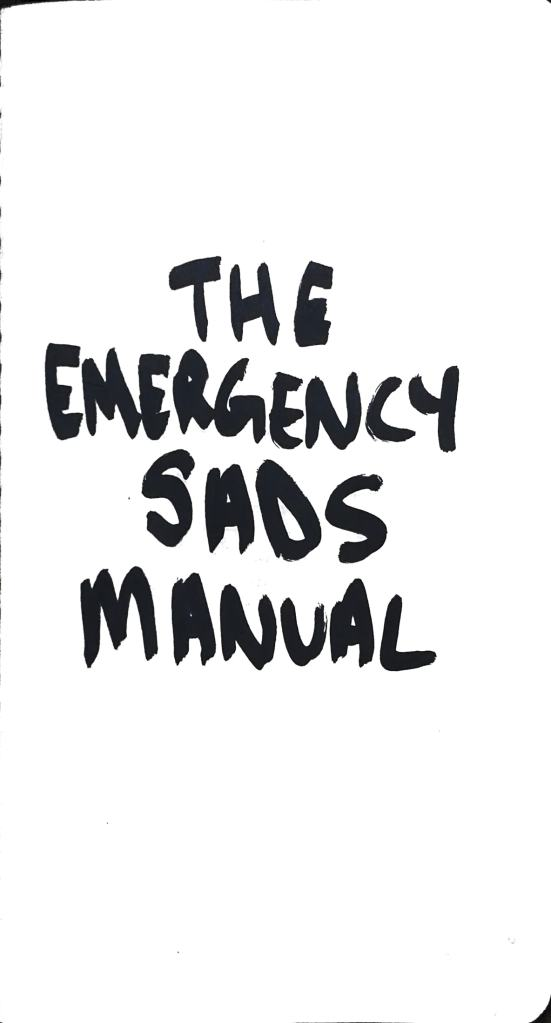 Hand scrawled text: The Emergency Sads Manual